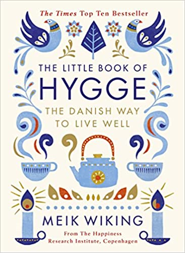 What is Hygge? Can you Hygge if you are not fromDenmark?